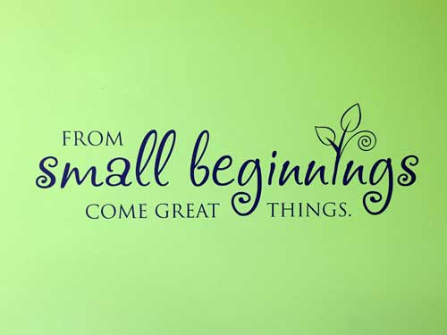 from small beginnings come great things essay Taking summer courses check out our site at for help on research and citation when you start your papers and assignments studying abroad advantages essay writer arts2090 final essay looking essay about my mom essay on communication and culture marketing research reaction paper pcpndt act 2016 essay how to write an argumentative essay shmoop.